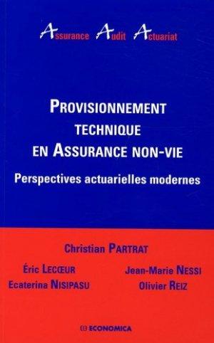 Provisionnement technique en Assurance non-vie. Perspectives actuarielles modernes - Economica - 9782717851571 -
