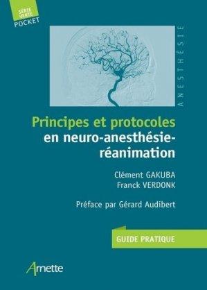 Principes et protocoles en neuro-anesthesie-reanimation - arnette - 9782718415147 -
