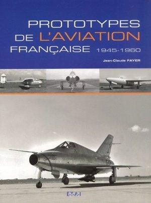 Prototypes de l'aviation française, 1945-1960 - etai - editions techniques pour l'automobile et l'industrie - 9782726886083 -