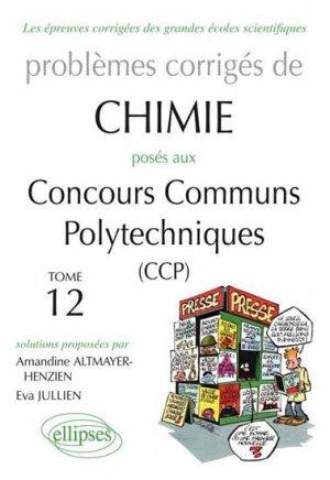 Problèmes corrigés de Chimie posés aux Concours Communs Polytechniques - ellipses - 9782729871970 -