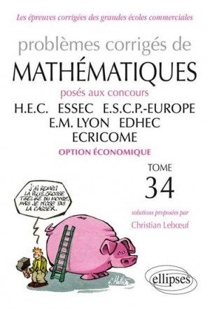 Problèmes corrigés de mathématiques HEC - ESSEC - E.S.C.P. - EUROPE - E.M.LYON - EDHEC - ECRICOME  Tome 34 - ellipses - 9782729881917 -