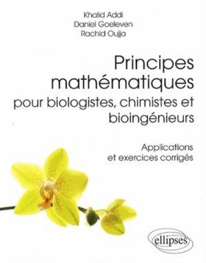 Principes mathématiques pour biologistes, chimistes et bioingénieurs - ellipses - 9782729883089