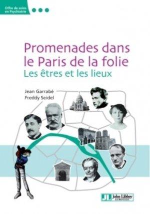 Promenades dans le Paris de la folie. Les êtres et les lieux - John Libbey Eurotext - 9782742014262 -