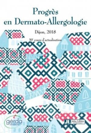 Progrès en dermato-allergologie : Dijon 2018 - john libbey eurotext - 9782742015719 -