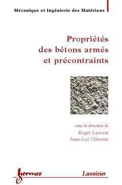Propriétés des bétons armés et précontraints - hermès / lavoisier - 9782746204171 -