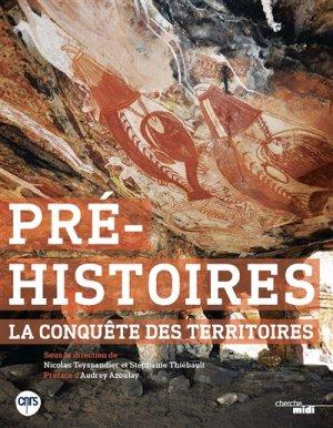 Pré-histoires, la conquête des territoires - le cherche midi - 9782749159171 -
