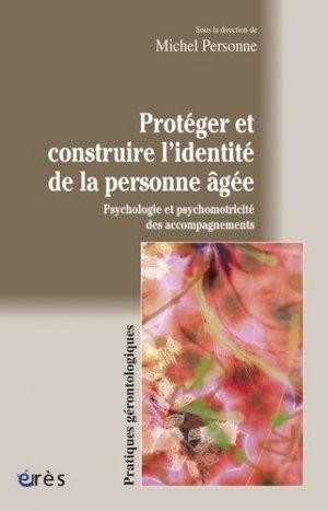 Protéger et construire l'identité de la personne âgée - eres - 9782749214733 -