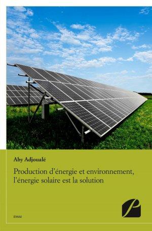 Production d'énergie et environnement, l'énergie solaire est la solution - du pantheon - 9782754735865 -
