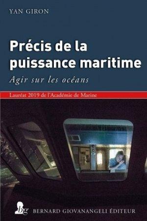Précis de la Puissance maritime - Bernard Giovanangeli Editeur - 9782758702344 -