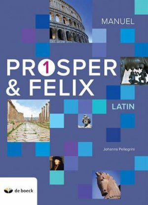 Prosper & Felix 1 - De Boeck - 9782804197148 -