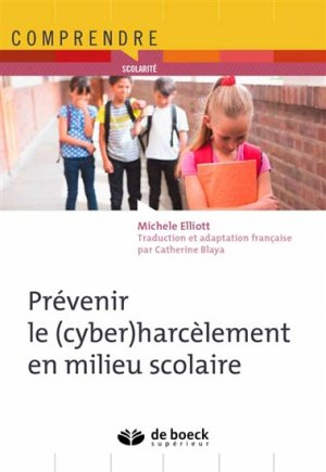 Prévenir le (cyber)harcèlement en milieu scolaire - de boeck superieur - 9782807300460 -