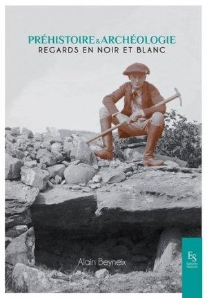 Préhistoire et archéologie. Regards en noir et blanc - alan sutton - 9782813814173 -