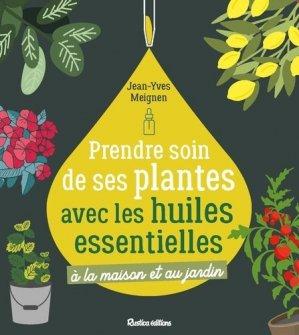 Prendre soin de ses plantes avec les huiles essentielles - Rustica - 9782815314992 -