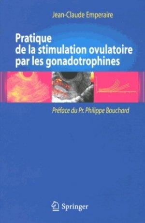 Pratique de la stimulation ovulatoire par les gonadotrophines - springer - 9782817803975