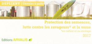 Protection des semences, lutte contre les ravageurs et la verse 2017 - arvalis - 9782817903286