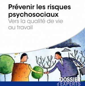 Prévenir les risques psychosociaux - Vers la qualité de vie au travail - territorial - 9782818608081