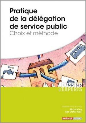 Pratique de la délégation de service public. Choix et méthode - territorial - 9782818616635 -