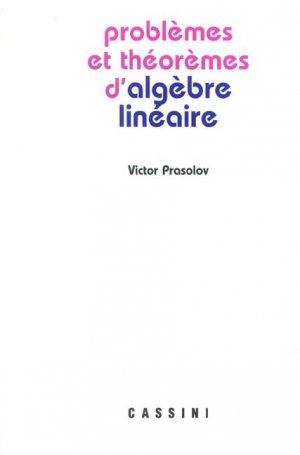 Problèmes et théorèmes d'algèbre linéaire - cassini - 9782842250676 -