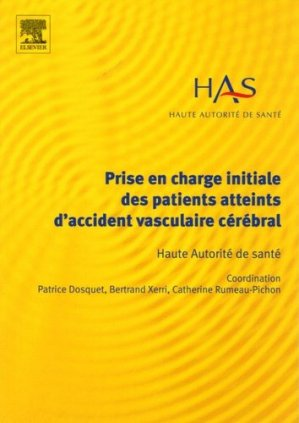 Prise en charge initiale des patients atteints d'accident vasculaire cérébral - elsevier / masson - 9782842997038 -