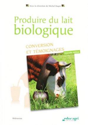 Produire du lait biologique : conversion et temoignages - educagri - 9782844448521