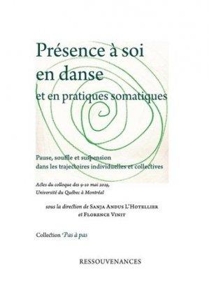 Présence à soi en danse et en pratiques somatiques - Ressouvenances - 9782845052727 -