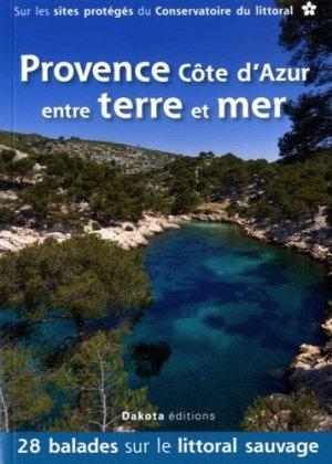 Provence Cote d'Azur entre terre et mer - dakota - 9782846403375 -