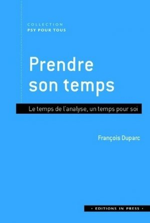 Prendre le temps. Le temps de l'analyse, un temps pour soi - in press - 9782848355900 -
