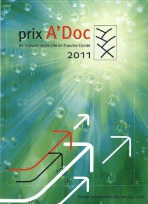 Prix A'Doc de la jeune recherche en Franche-Comté 2011 - Presses Universitaires de Franche-Comté - 9782848673905 -