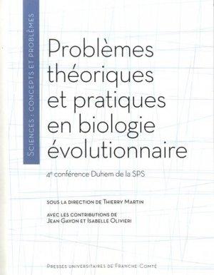 Problèmes théoriques et pratiques en biologie évolutionnaire - Presses Universitaires de Franche-Comté - 9782848675084 -