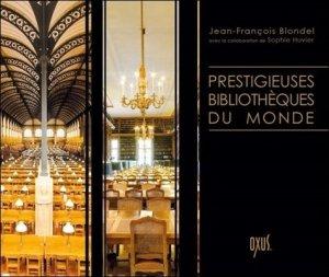 Prestigieuses bibliothèques du monde -  oxus editions - 9782848981604 -