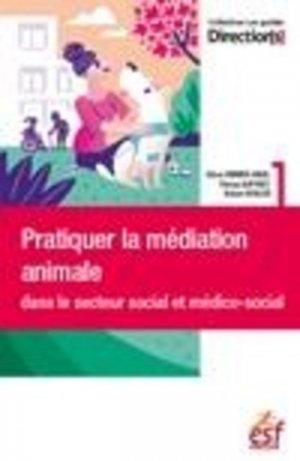 Pratiquer la médiation animale dans le secteur social et médico-social - esf editeur - 9782850863769 -