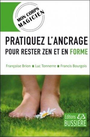 Pratiquez l'ancrage pour rester zen et en forme - Bussière - 9782850907708 -