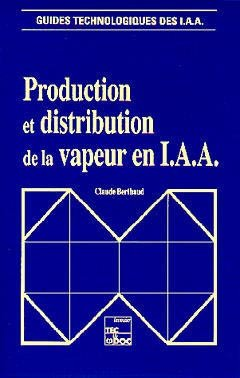 Production et distribution de la vapeur en IAA - lavoisier / tec et doc - 9782852066151 -
