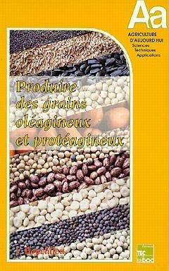 Produire des grains oléagineux et protéagineux - lavoisier / tec et doc - 9782852067639 -