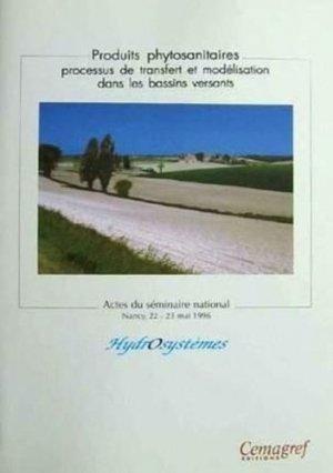 Produits phytosanitaires. Processus de transfert et modélisation dans les bassins versants - CEMAGREF - 9782853624732 -