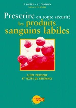 Prescrire en toute sécurité les produits sanguins labiles - heures de france - 9782853852234 -