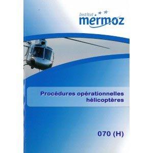 Procédures opérationnelles hélicoptères - institut mermoz - 9782862481388 -