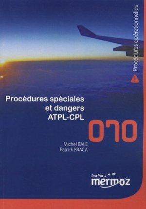 Procédures spéciales et dangers ATPL-CPL - Institut Aéronautique Jean Mermoz - 9782862484365 -