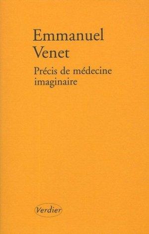 Précis de médecine imaginaire - Editions Verdier - 9782864324409 -