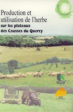 Production et utilisation de l'herbe sur les plateaux des Causses du Quercy - itcf - 9782864923732 -