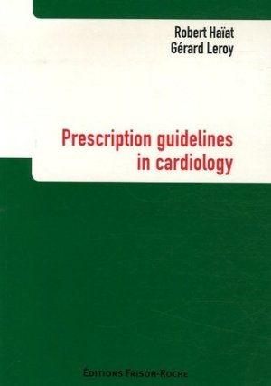 Prescription guidelines in cardiology - Editions Frison-Roche - 9782876714984 -