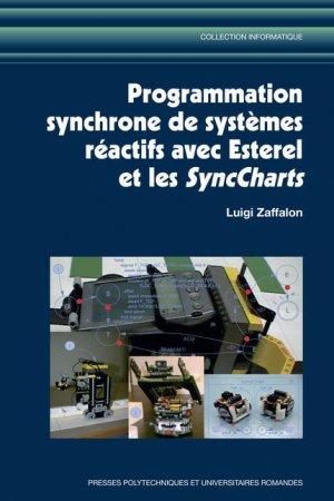 Programmation synchrone de systèmes réactifs avec Esterel et les SyncCharts - presses polytechniques et universitaires romandes - 9782880746223 -