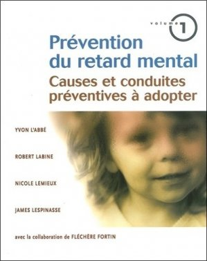 Prévention du retard mental. Volume 1, Causes et conduites préventives à adopter - Editions Béliveau - 9782890923416 -