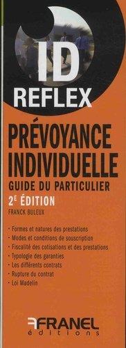 Prévoyance individuelle. Guide du particulier, 2e édition - arnaud franel - 9782896036370 -