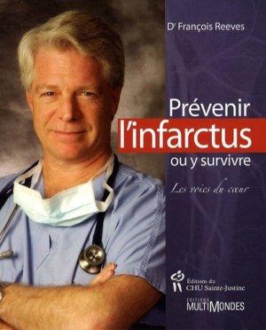 Prévenir l'infarctus ou y survivre. Les voies du coeur - chu sainte-justine - 9782896191154 -