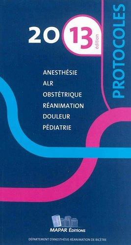 Protocoles 2013 d'anesthésie réanimation - mapar - 9782905356413