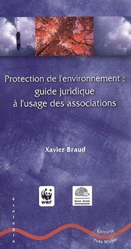 Protection de l'environnement : guide juridique à l'usage des associations - Yves Michel - 9782913492141 -