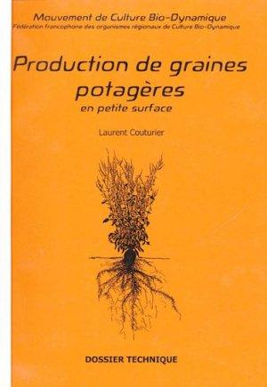 Production de graines potagères en petite surface - mouvement de culture bio-dynamique - 9782913927117