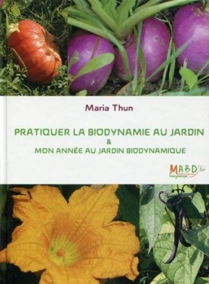 Pratiquer la biodynamie au jardin et mon année au jardin biodynamique-mouvement de culture bio-dynamique-9782913927599