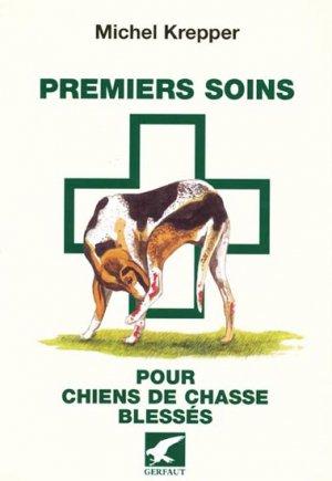 Premiers soins pour chiens de chasse blessés - gerfaut - 9782914622448 -